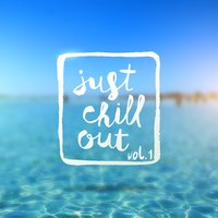 JUST CHILL OUT Vol.1 — сборник
