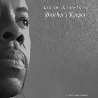 Brother's Keeper — Lionel Crawford