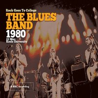 Rock Goes to College Keele University, Staffordshire United Kingdom 22nd May, 1980 — The Blues Band
