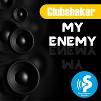 My Enemy — Clubshaker