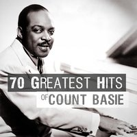 70 Greatest Hits of Count Basie — Count Basie