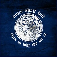 This Is Why We Do It - EP — None Shall Fall