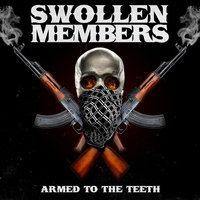 Armed to the Teeth — Swollen Members