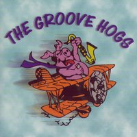 The Groove Hogs — The Groove Hogs