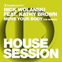 Move Your Body - The Remixes — Nick Wolanski