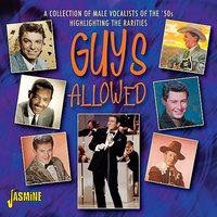 Guys Allowed - A Collection Of Rare Male Vocalists Of The 50's — сборник