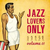 Jazz Lovers Only, Vol. 1 — сборник