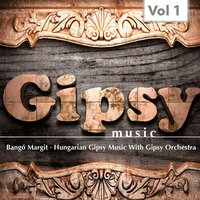 Gipsy Music, Vol.1 — Bangó Margit