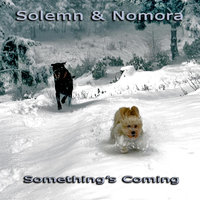 Something's Coming - Single — Solemn & Nomora