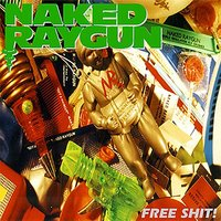 Free Shit! Live in Chicago (2 Final Shows) — Naked Raygun