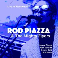 Live at Fleetwoods — Rod Piazza And The Mighty Flyers