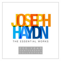Joseph Haydn: The Essential Works - 200 Year Anniversary Collection — Quartetto Pressenda