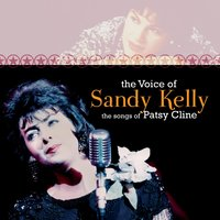 The Voice of Sandy Kelly, The Songs of Patsy Cline — Sandy Kelly