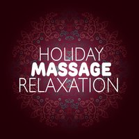 Holiday Massage Relaxation — Massage Therapy Relaxation