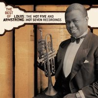 The Best of The Hot 5 & Hot 7 Recordings — Louis Armstrong