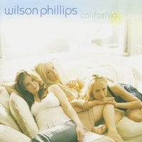 California — Wilson Phillips