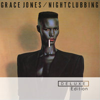 Nightclubbing — Grace Jones