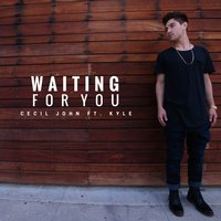 Waiting for You — Kyle, Cecil John