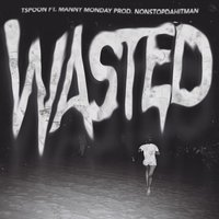Wasted — T.$poon, Tspoon