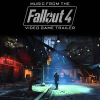 "Music from The ""Fallout 4"" Video Game Trailer — Morgan, Ellis, The Ink Spots, L'Orchestra Cinematique, L'Orchestra Cinematique