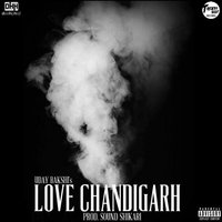Love Chandigarh — Uday Bakshi