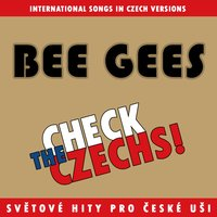 Check The Czechs!  Bee Gees - International Songs in Czech Versions — сборник