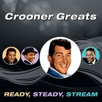 Crooner Greats (Ready, Steady, Stream) — сборник