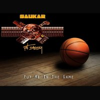 Put Me in the Game — Saukar