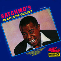 Satchmo's - 40 Golden Greats — Louis Armstrong