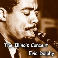The Illinois Concert — Eric Dolphy