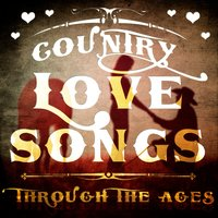 Country Love Songs Through the Ages — сборник