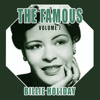 The Famous Billie Holiday, Vol. 7 — Billie Holiday