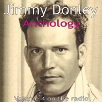 Anthology: On the Radio With Pee Wee Maddux, Vol. 4 — Jimmy Donley