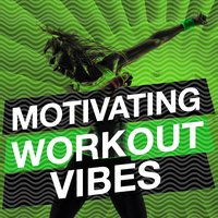Motivating Workout Vibes — Workout Music