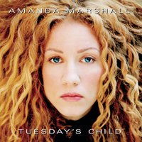 Tuesday's Child — Amanda Marshall