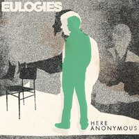 Here Anonymous — Eulogies