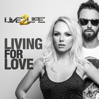 Living for Love - Single — Live 2 Life