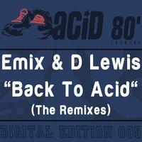 Back to Acid — Emix, D. Lewis, Emix, D. Lewis