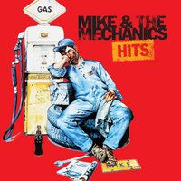 Mike & The Mechanics Hits — Mike + The Mechanics