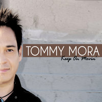 Keep On Movin' — Tommy Mora