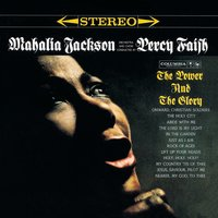 The Power And The Glory — Mahalia Jackson, Percy Faith And His Orchestra, The Power and the Glory