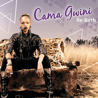 Re-Birth — Cama Gwini