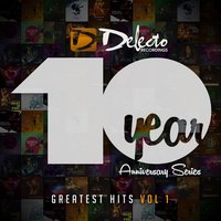 Delecto Recordings 10 Year Anniversary - Greatest Hits, Vol. 1 — сборник