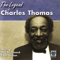 The Legend of Charles Thomas — Charles Thomas, Ray Drummond, Alan Dawson