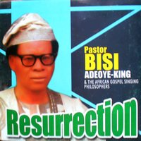Resurrection — Pastor Bisy Adeoye King
