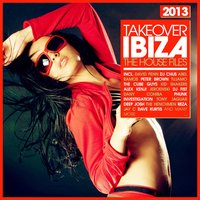 Takeover Ibiza 2013 - the House Files — сборник