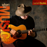 When The Music Plays — James Braha