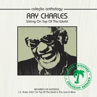 Coleção Anthology - Sitting On Top of the World — Ray Charles