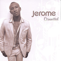 Committed — Jerome