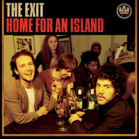 Home For An Island — The Exit